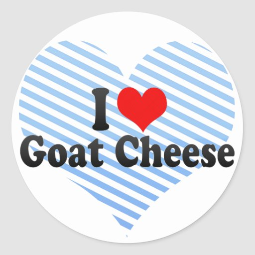 I Love Goat Cheese Stickers