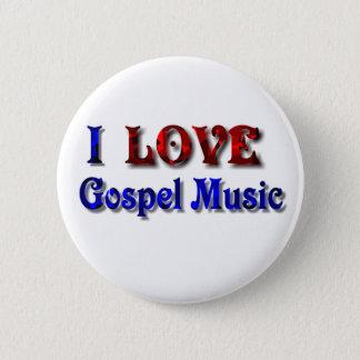 I love Gospel Music -BUTTON 2 Inch Round Button