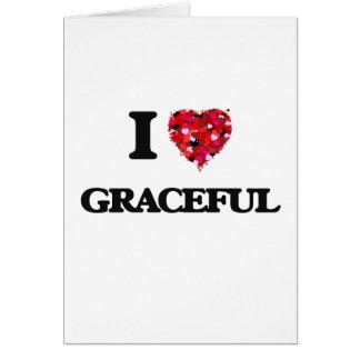 I Love Graceful Greeting Card