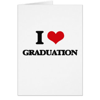 I love Graduation Greeting Card