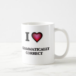 I love Grammatically Correct Coffee Mug