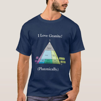 I Love Granite...Plutonically (Dark) T-Shirt