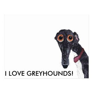 I LOVE GREYHOUNDS! POSTCARD