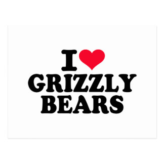 I love Grizzly bears Post Card