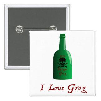 I love Grog Pin