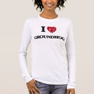 I Love Groundhog Long Sleeve T-Shirt
