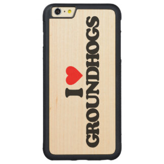 I LOVE GROUNDHOGS CARVED® MAPLE iPhone 6 PLUS BUMPER CASE