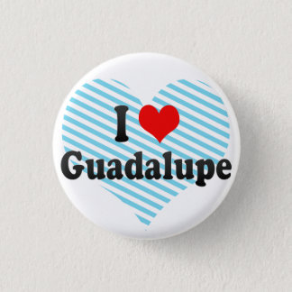 I Love Guadalupe, Mexico 1 Inch Round Button