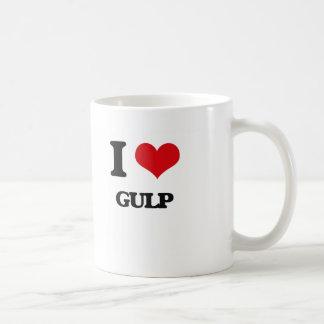 I love Gulp Coffee Mug