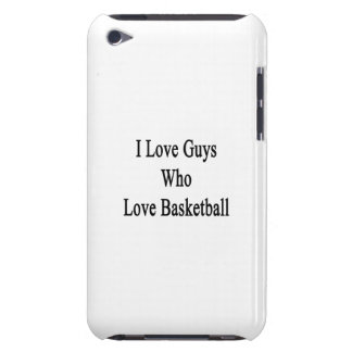 I Love Guys Who Love Basketball iPod Touch Case