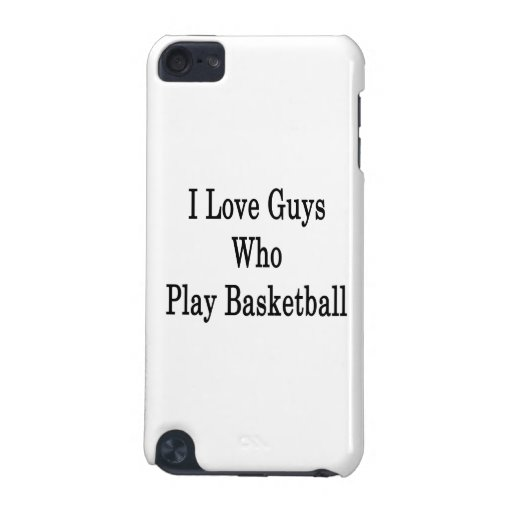 I Love Guys Who Play Basketball iPod Touch 5G Covers