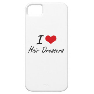 I love Hair Dressers iPhone 5 Case