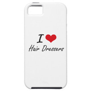 I love Hair Dressers Case For The iPhone 5