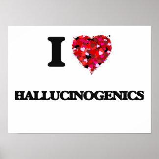 I Love Hallucinogenics Poster