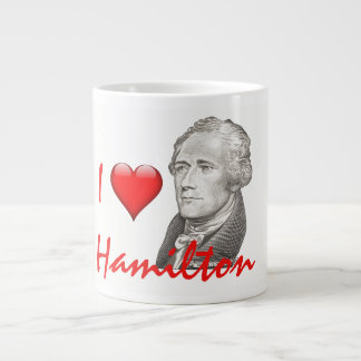 """I Love Hamilton"" Alexander Hamilton Portrait Giant Coffee Mug"