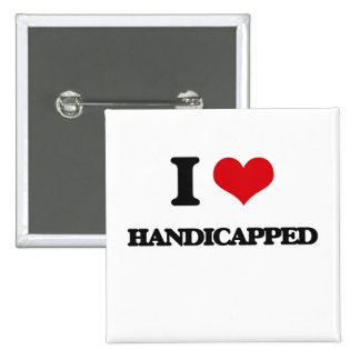 I love Handicapped Pinback Buttons