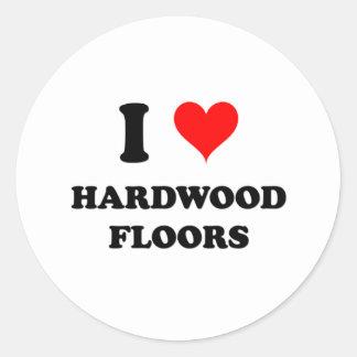 I Love Hardwood Floors Classic Round Sticker