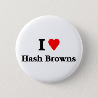 I love Hash browns 2 Inch Round Button