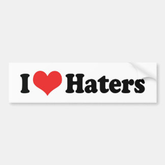 I Love Haters Bumper Sticker