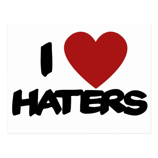 I Love Haters Post Cards