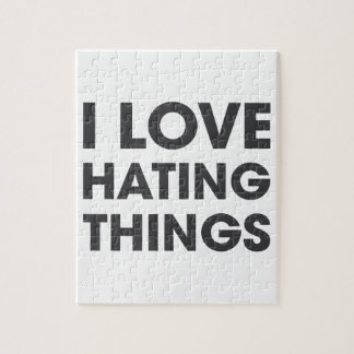 I Love Hating Things Jigsaw Puzzle