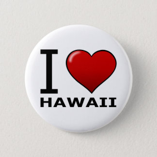 I LOVE HAWAII 2 INCH ROUND BUTTON
