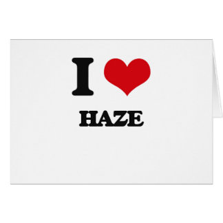 I love Haze Card