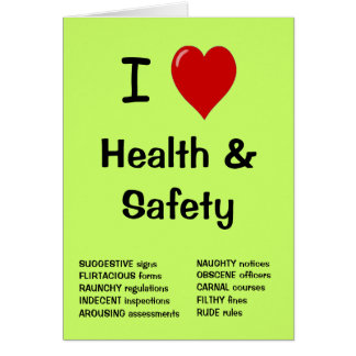 I Love Health and Safety - Rude Greeting Card