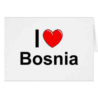I Love Heart Bosnia Card
