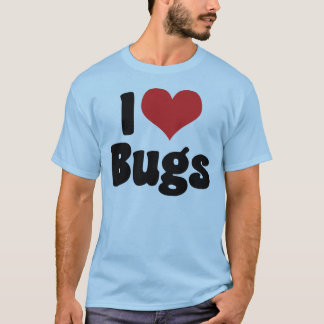 I Love Heart Bugs - Insects Entomologist T-Shirt