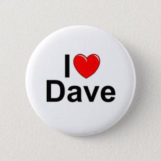 I Love (Heart) Dave 2 Inch Round Button