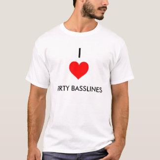 I LOVE (HEART) DIRTY BASSLINES T-Shirt