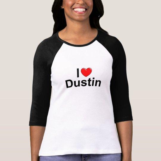 I Love (Heart) Dustin T-Shirt