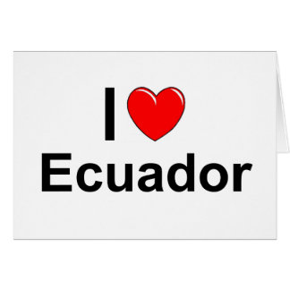 I Love Heart Ecuador Card