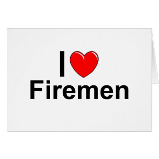 I Love Heart Firemen Card