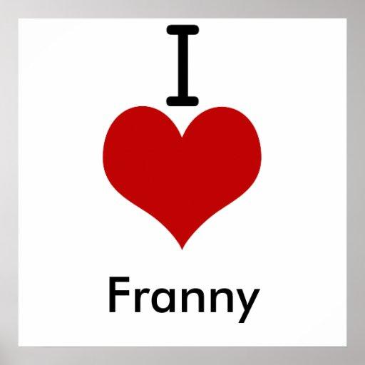 I Love (heart) Franny Poster