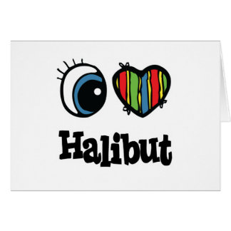 I Love (Heart) Halibuts Card