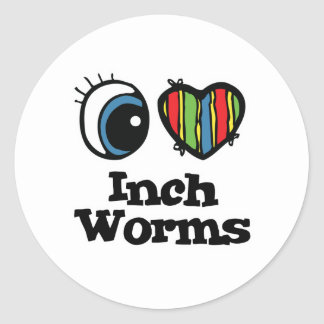 I Love (Heart) Inchworms Classic Round Sticker
