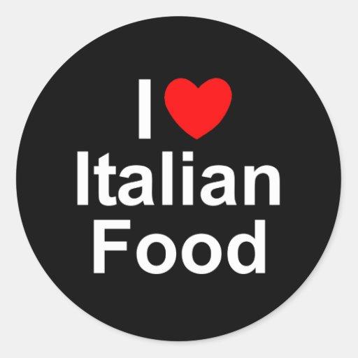 I Love (Heart) Italian Food Round Stickers