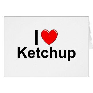 I Love Heart Ketchup Card
