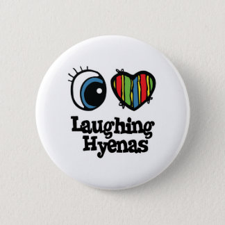 I Love (Heart) Laughing Hyenas 2 Inch Round Button