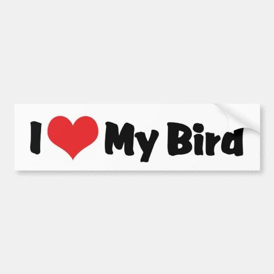 I Love Heart My Bird - Bird Lover Bumper Sticker