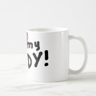 I love (heart) my daddy! coffee mug
