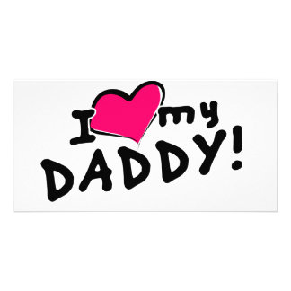 I love (heart) my daddy! customized photo card