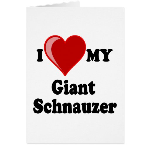 I Love (Heart) My Giant Schnauzer Dog Greeting Cards