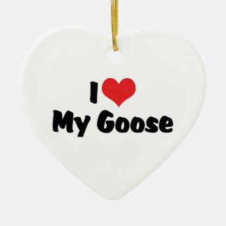 I Love Heart My Goose - Bird Lover Ceramic Ornament