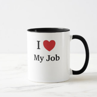 I Love (Heart) My Job - Funny Reasons Why! Mug