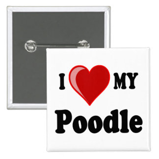 I Love (Heart) My Poodle Dog Pin