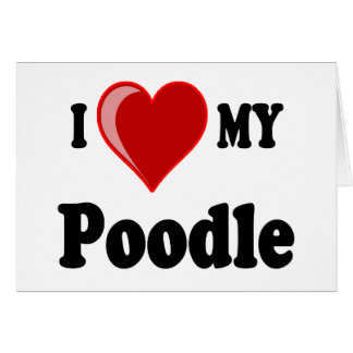 I Love (Heart) My Poodle Dog Cards