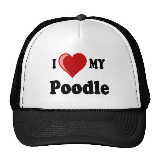 I Love (Heart) My Poodle Dog Trucker Hat